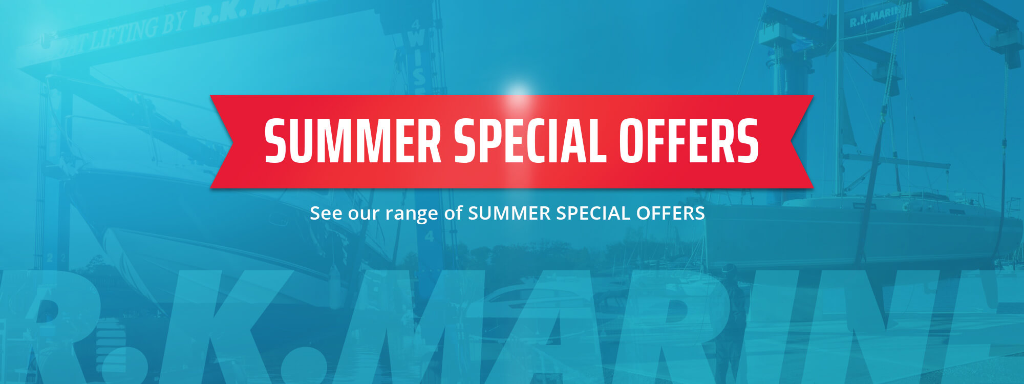 Summer Special Offers from RK Marine
